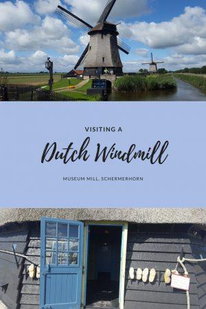 Visiting a Dutch Windmill